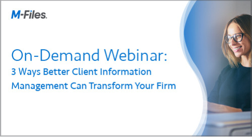 3 ways better client information management can transform your firm
