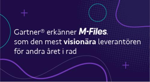 M-Files tilldelades utmärkelsen visionär i Gartner® Magic Quadrant™  for Content Services Platforms för 2021