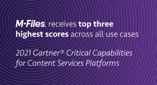 M-Files Recognized in 2021 Gartner® Critical Capabilities for Content Services Platforms Report