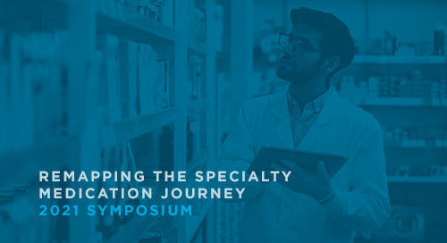 Hear the Specialty Pharmacy Perspective: challenges, opportunities and priorities