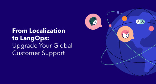 From Localization to LangOps: A New Approach to Your Multilingual Customer Support Needs