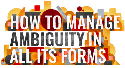 How To Manage Ambiguity In All Its Forms