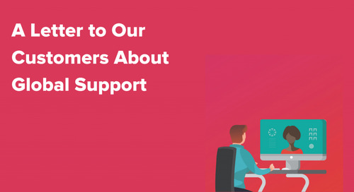 A Letter to Our Customers About Global Support