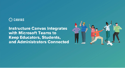 Instructure Canvas Integrates with Microsoft Teams to Keep Educators, Students, and Administrators Connected