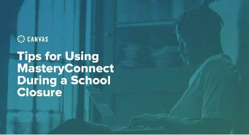 Using MasteryConnect During School Closures