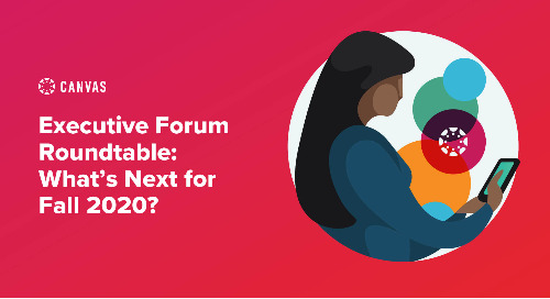 Executive Forum - Roundtable - What's Next for Fall 2020