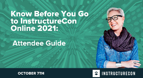 The Attendees' Complete Guide to InstructureCon Online 2021
