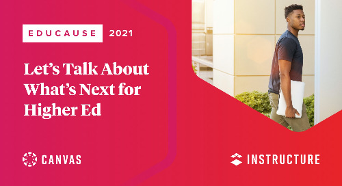 Educause 2021: Let's Talk about What's Next for HigherEd