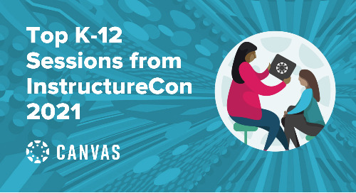 The Top 5 K12 Sessions from InstructureCon 2021