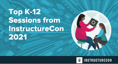 The Top 5 K-12 Sessions from InstructureCon 2021
