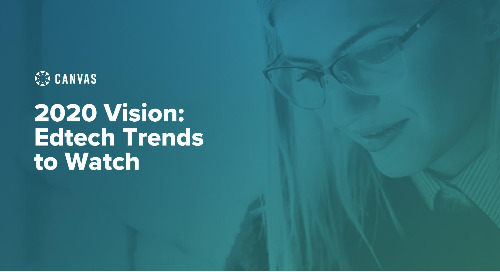 2020 Vision: Edtech Trends to Watch