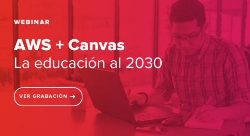 AWS + Canvas: La educación al 2030