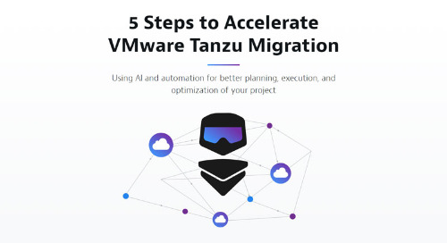 5 Steps to Accelerate VMware Tanzu Migration