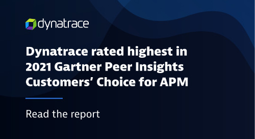 Dynatrace rated highest in 2021 Gartner's Peer Insights Customers' Choice for APM