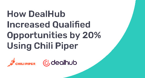 How DealHub Increased Qualified Opportunities by 20% Using Chili Piper