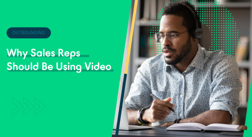Why Sales Reps Should Be Using Video