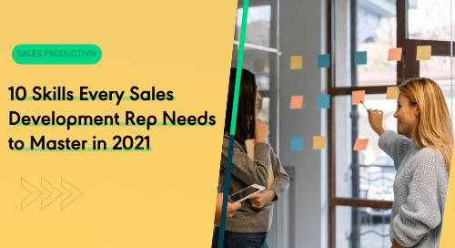 10 Skills Every Sales Development Rep Needs to Master in 2021