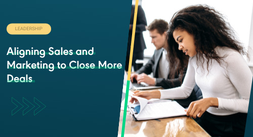 Aligning Sales and Marketing to Close More Deals