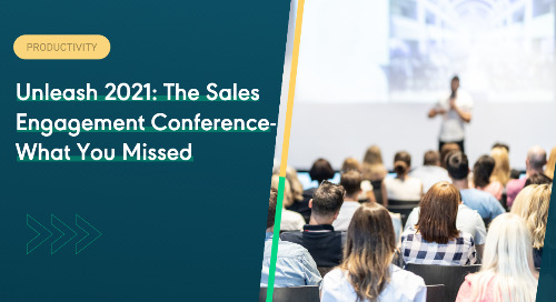 Unleash 2021: The Sales Engagement Conference - What You Missed