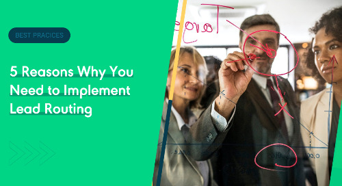 5 Reasons Why You Need to Implement Lead Routing