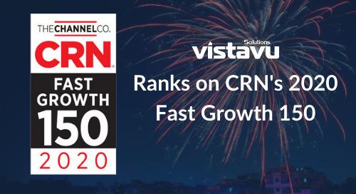 VistaVu Solutions Ranks on CRN's 2020 Fast Growth 150 List