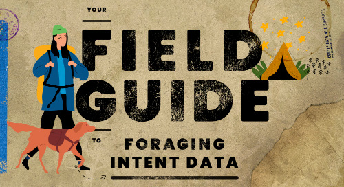 Your Field Guide To Foraging Intent Data