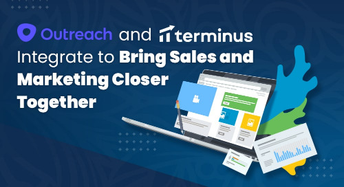 Outreach and Terminus Integrate to Bring Sales and Marketing Closer Together