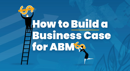 How to Build a Business Case for ABM