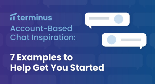 Account-Based Chat Inspiration: 7 Examples to Help Get You Started