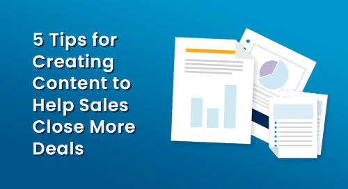 5 Tips for Creating Content to Help Sales Close More Deals