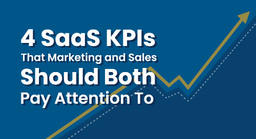 4 SaaS KPIs That Marketing and Sales Should Both Pay Attention To