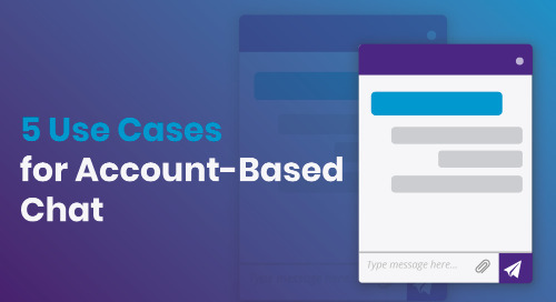 5 Use Cases For Account-Based Chat