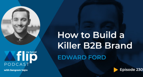 How to Build a Killer B2B Brand w/ Edward Ford