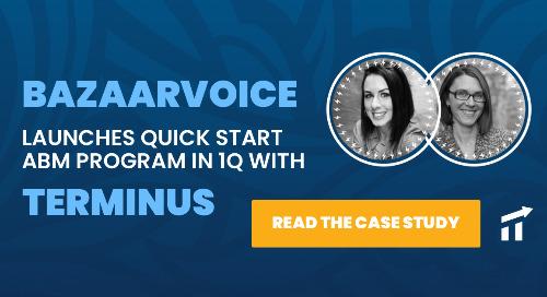 Bazaarvoice Launches Quick Start ABM Program in 1Q With Terminus