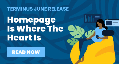 June 2021 Product Release: Homepage Is Where the Heart Is