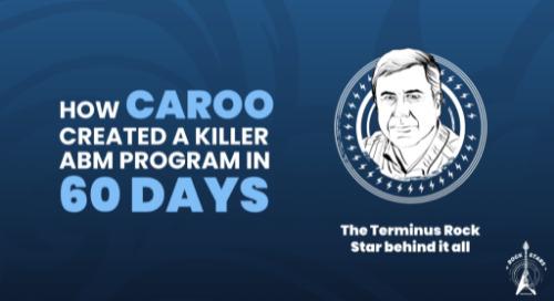 How Caroo Created a Killer ABM Program in 60 Days