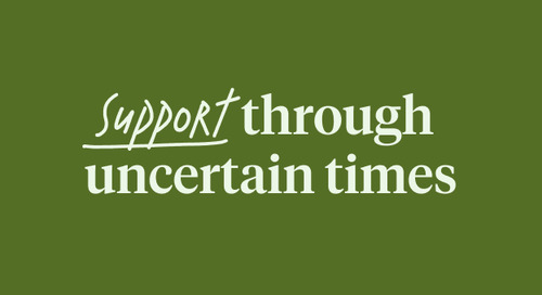 Support through Uncertain Times