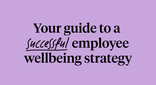 Your guide to a successful employee wellbeing strategy