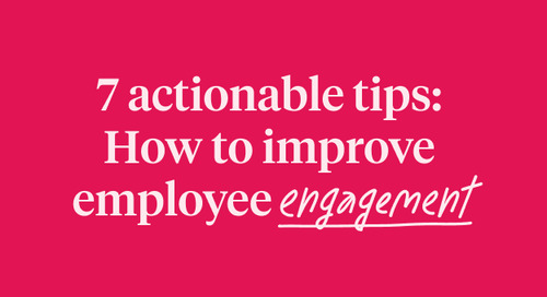 How To Improve Employee Engagement - 7 Actionable Tips From Real Life Data