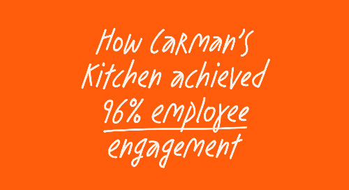 How Carman's Kitchen achieved 96% employee engagement
