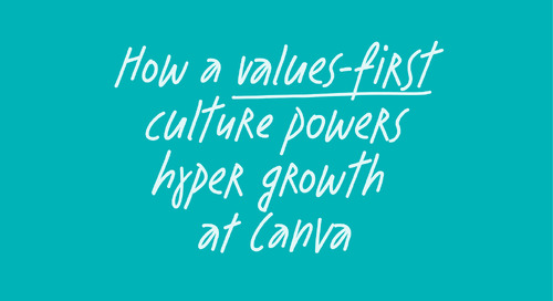 How a values-first culture powers hyper growth at Canva