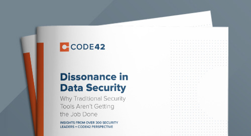Dissonance in Data Security: Why Traditional Security Tools Aren't Getting the Job Done