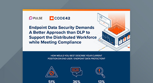 Pulse Survey: Endpoint Data Security Demands a Better Approach than DLP to Support the Distributed Workforce
