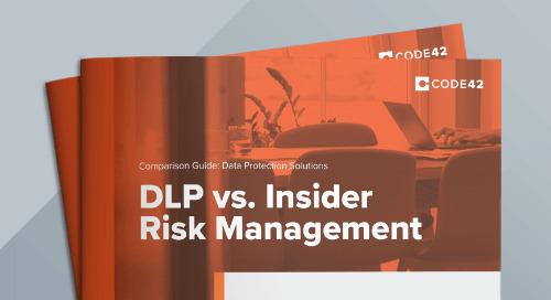 Comparison Guide: Data Protection Solutions DLP vs Insider Risk Management