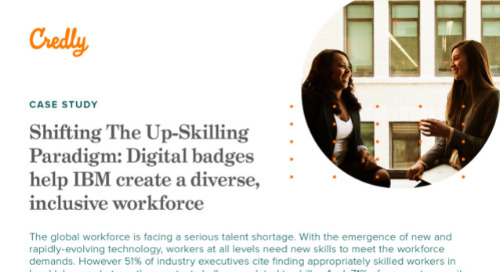 Shifting The Up-Skilling Paradigm: Digital badges help IBM create a diverse, inclusive workforce