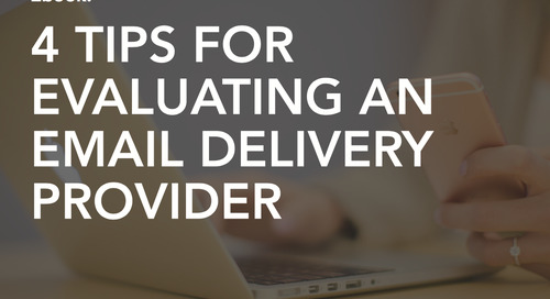 4 Tips For Evaluating An Email Delivery Provider