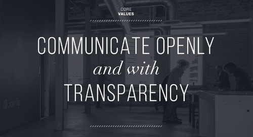 Communicate Openly and with Transparency