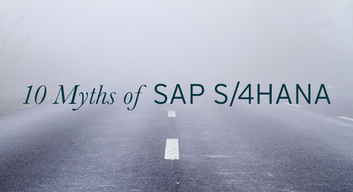 The Top 10 Myths of SAP S/4HANA