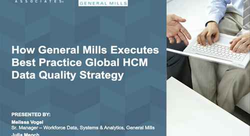 How General Mills Executes Best Practice Global HCM Data Quality Strategy