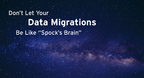 "Don't Let Your Data Migrations Be Like ""Spock's Brain"""